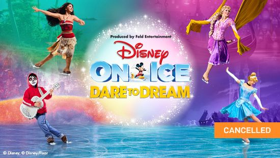 Disney On Ice presents Dare to Dream - Australian Tour Cancelled